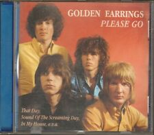 GOLDEN EARRINGS Please Go CD 16 track THAT DAY Smoking Cigarettes  IN MY HOUSE
