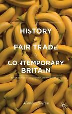 A History of Fair Trade in Contemporary Britain: From Civil Society Campaigns to
