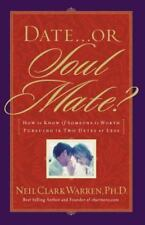 Date... or Soul Mate? : How to Know If Someone Is Worth Pursuing in Two Dates...