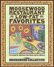 Moosewood Collective: Moosewood Restaurant Low-Fat Favorites : Flavorful Recipes
