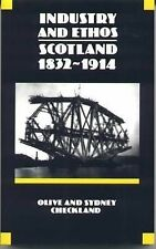 Industry and Ethos: Scotland, 1832-1914 by S.G. Checkland, Olive Checkland...