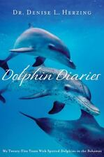 Dolphin Diaries: My 25 Years with Spotted Dolphins in the Bahamas