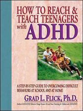 How To Reach & Teach Teenagers with ADHD by Flick, Grad L., Good Book