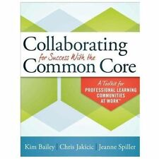 Collaborating for Success with the Common Core : A Toolkit for Professional...