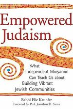 Empowered Judaism: What Independent Minyanim Can Teach Us about Building Vibran