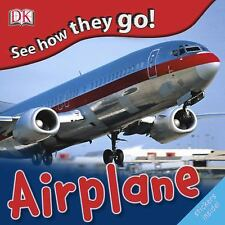 See How They Go: Airplane by DK Publishing, Good Book