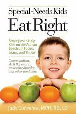 Special-Needs Kids Eat Right: Strategies to Help Kids on the Autism Sp-ExLibrary