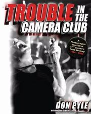 Trouble in the Camera Club: A Photographic Narrative of Toronto's Punk-ExLibrary
