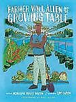 Farmer Will Allen and the Growing Table by Jacqueline Briggs Martin (2013,...