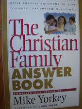 The Christian Family Answer Book by Mike Yorkey * Christian Family Holy Bible