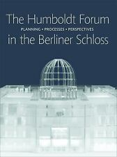 The Humboldt-Forum in the Berliner Schloss: Planning, Processes, Perspectives, ,