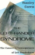 The Left Hander Syndrome (Causes and Consequences) Stanley Coren (PB.)