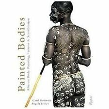 Painted Bodies : African Body Painting, Tattoos, and Scarification by Carol...