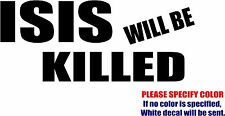 Vinyl Decal Sticker -Terrorist ISIS Cowards Will Be Killed Car Truck Bumper 7""