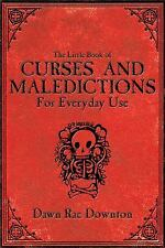 The Little Book of Curses and Maledictions for Everyday Use : Dawn Rae...