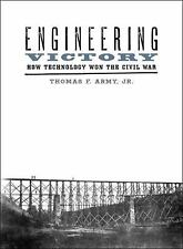 Johns Hopkins Studies in the History of Technology: Engineering Victory : How...