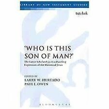 The Library of New Testament Studies: 'Who Is This Son of Man?' : The Latest...