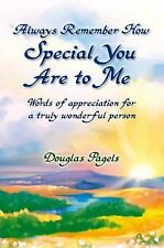Always Remember How Special You Are to Me: Words of Appreciation for a Truly Won