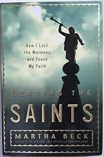 Leaving the Saints: How I Lost the Mormons and Found My Faith, Martha Beck(First
