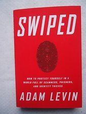 Swiped : What Identity Thieves Do-And How to Stop Them by Adam Levin 2015 SIGNED