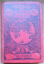 Longmans' Geographical series, book 3 The World with Maps & illustrations 1907