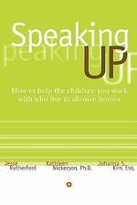 Speaking Up: How to Help the Children You Work with Who Live in Abusive Homes