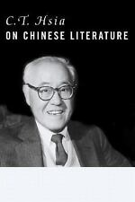 C. T. Hsia on Chinese Literature (Masters of Chinese Studies)