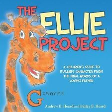 The Ellie Project: A Children's Guide to Building Character from the final words