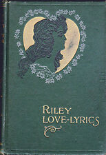 Riley Love-Lyrics 1905 James Whitcomb Riley Life Pictures William B Dyer