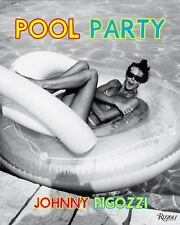 Pool Party : Sixty Years at the World's Most Famous Pool by Jean Pigozzi...