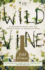 The Wild Vine: A Forgotten Grape and the Untold Story of American Wine, Kliman,
