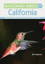 Backyard Birds of California : How to Identify and Attract the Top 25 Birds...
