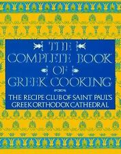The Complete Book of Greek Cooking: The Recipe Club of St. Paul's Orthodox Cathe