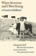 When Montana and I Were Young: A Frontier Childhood (Women in the West-ExLibrary