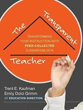 The Transparent Teacher: Taking Charge of Your Instruction with Peer-C-ExLibrary