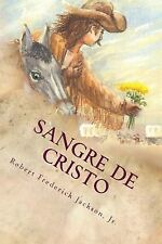 Sunny of the Old Southwest: Sangre de Cristo : A Unique Love Story of the Old...
