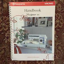 Original Husqvarna Viking Designer SE Handbook for Sewing Embroidery Machine