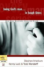 Being God's Man in Tough Times (The Every Man Series), Wendorff, Todd, Luck, Ken