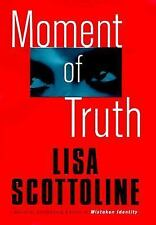 Moment of Truth Scottoline, Lisa Hardcover
