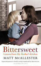Bittersweet: Lessons from My Mother's Kitchen, Matt McAllester