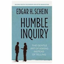 NEW - Humble Inquiry: The Gentle Art of Asking Instead of Telling