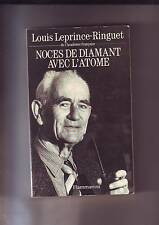 Louis Leprince Ringuet Noces de diamant avec l´atome