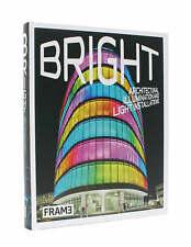 Bright: Architectural Illumination and Light Installations, Frame, Good, Hardcov