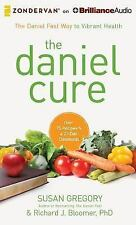 The Daniel Cure : The Daniel Fast Way to Vibrant Health by Richard J. Bloomer...