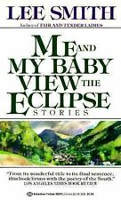 Me and My Baby View the Eclipse Stories by Lee Smith Fiction New York Times Book