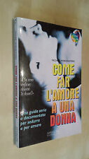 COME FAR L'AMORE A UNA DONNA Michael Morgenstern Sperling & Kupfer Manuale