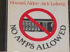 HOWARD ALDEN & JACK LESBERG -No Amps Allowed- CD