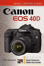Canon EOS 40D Magic Lantern Guide by Rob Sheppard (Paperback)