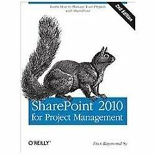 SharePoint 2010 for Project Management: Learn How to Manage Your Projects with S