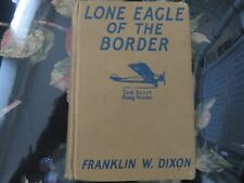 Rare Ted Scott Lone Eagle of the Border by Franklin W. Dixon author Hardy Boys